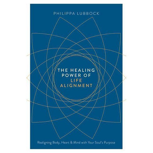 The Healing Power of Life Alignment - by  Philippa Lubbock (Paperback) - image 1 of 1