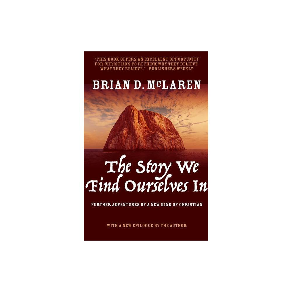 The Story We Find Ourselves In New Kind Of Christian Trilogy By Brian D Mclaren Paperback