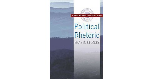 Political Rhetoric (Paperback) (Mary E. Stuckey) - image 1 of 1
