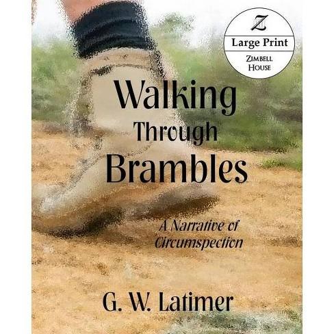 Walking Through Brambles - by  G W Latimer (Paperback) - image 1 of 1
