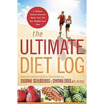 Ultimate Diet Log A Unique Food and Exercise Diary That Fits Any