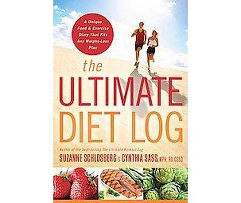 Ultimate Diet Log : A Unique Food and Exercise Diary That Fits Any Weight-loss Plan (Paperback) (Suzanne - image 1 of 1