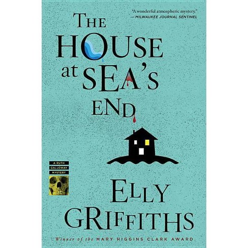 The House at Sea's End - (Ruth Galloway Mysteries) by  Elly Griffiths (Paperback) - image 1 of 1