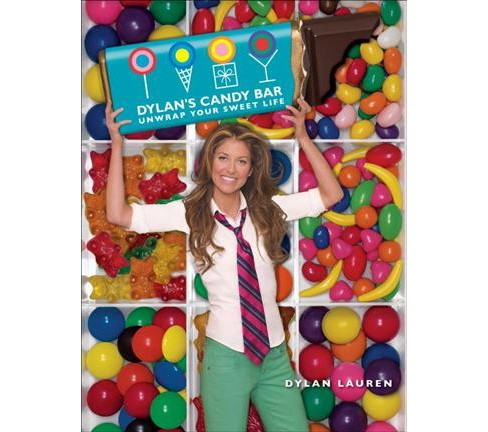 Dylan's Candy Bar : Unwrap Your Sweet Life (Reprint) (Paperback) (Dylan Lauren) - image 1 of 1