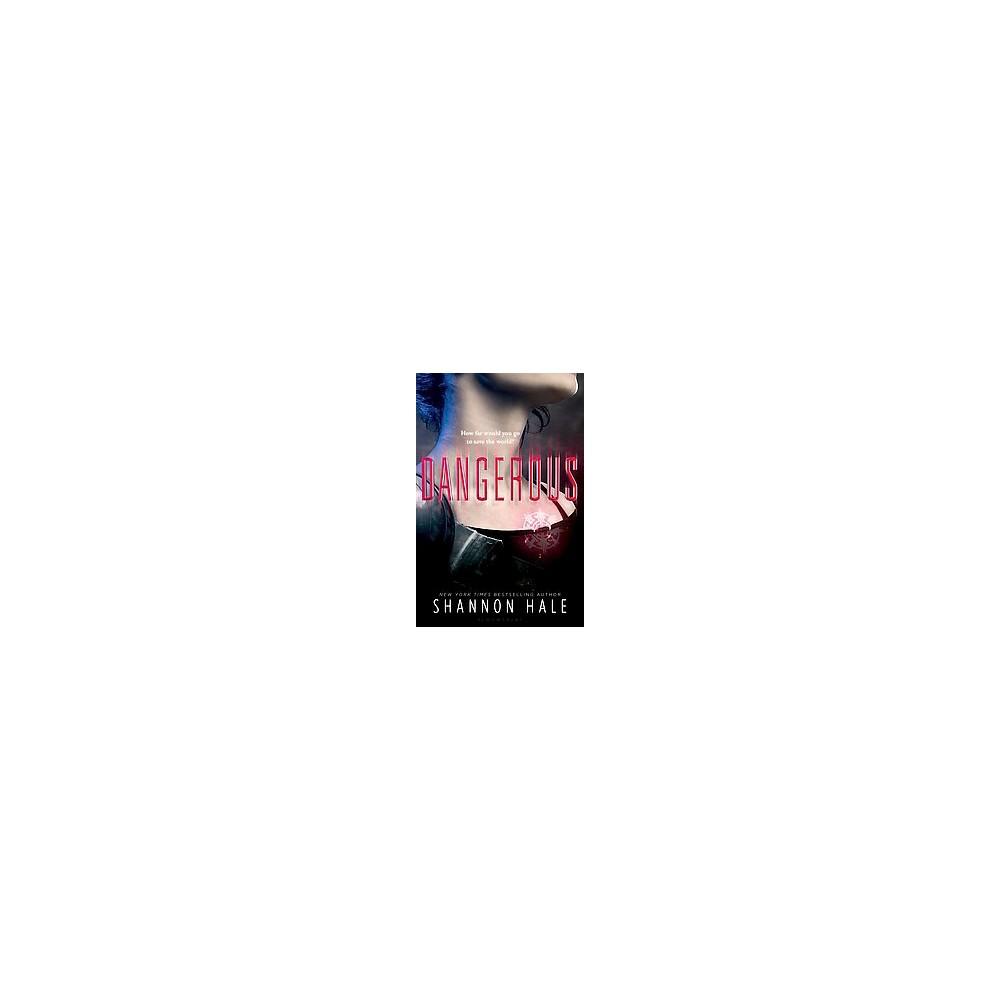 Dangerous (Reprint) (Paperback) (Shannon Hale)