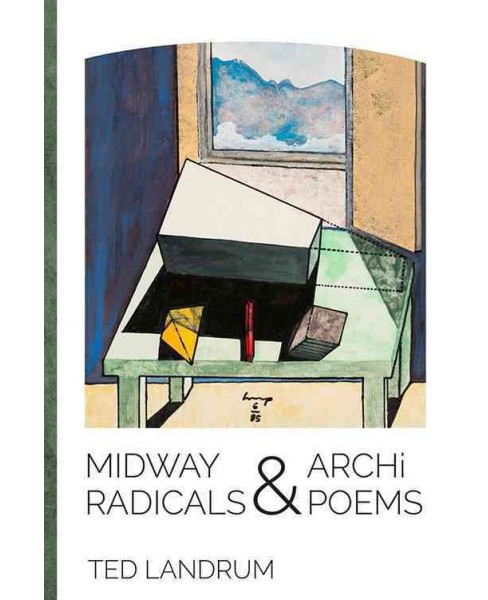 Midway Radicals & Archi-Poems (Paperback) (Ted Landrum) - image 1 of 1