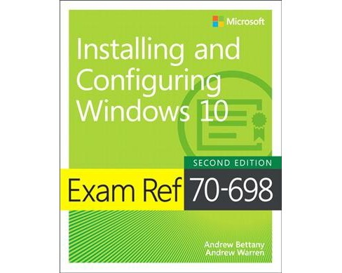 Exam REF 70-698 Installing and Configuring Windows 10 -  by Andrew Bettany & Andrew Warren (Paperback) - image 1 of 1
