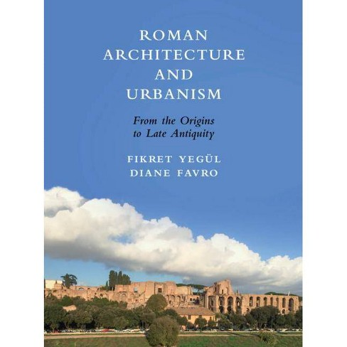 Roman Architecture and Urbanism - by  Fikret Yegul & Diane Favro (Hardcover) - image 1 of 1