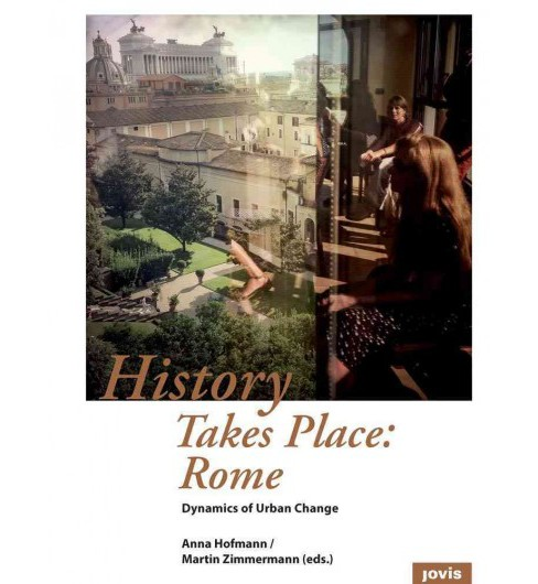 History Takes Place : Rome: Dynamics of Urban Change (Paperback) - image 1 of 1