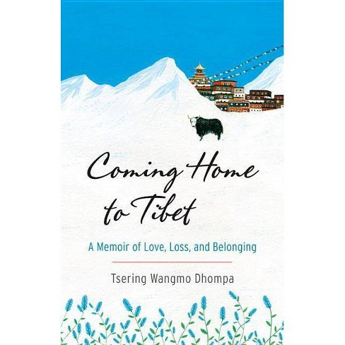 Coming Home to Tibet - by  Tsering Wangmo Dhompa (Paperback) - image 1 of 1