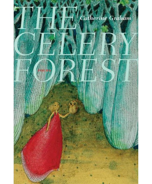 Celery Forest : Poems (Paperback) (Catherine Graham) - image 1 of 1