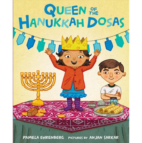Queen of the Hanukkah Dosas -  by Pamela Ehrenberg (School And Library) - image 1 of 1