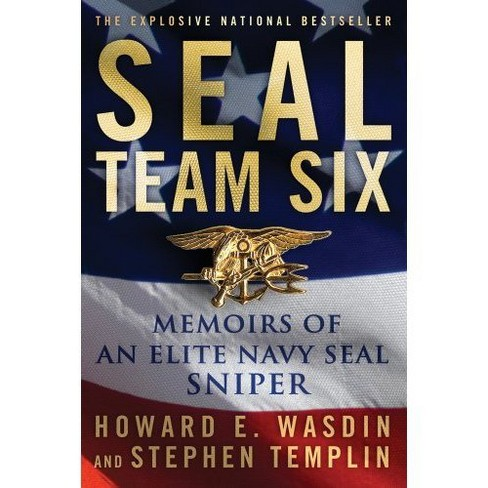 SEAL Team Six: Memoirs of an Elite Navy SEAL Sniper (Paperback) by Howard  E  Wasdin & Stephen Templin