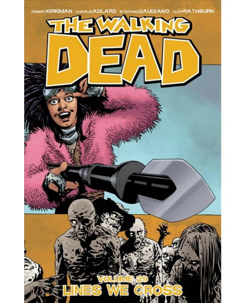 Walking Dead 29 : Lines We Cross (Paperback) (Robert Kirkman) - image 1 of 1