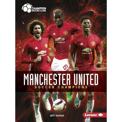 Manchester United - (Champion Soccer Clubs) by  Jeff Savage (Paperback) - image 1 of 1