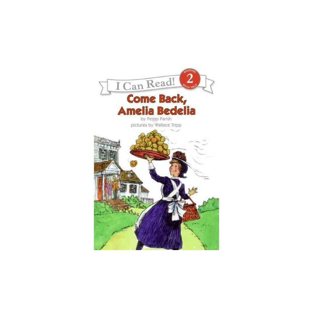 Come Back, Amelia Bedelia ( I Can Read. Level 2) (Reissue) (Paperback)