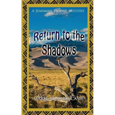 Return to the Shadows - (Jemimah Hodge Mystery) by  Marie Romero Cash (Paperback) - image 1 of 1