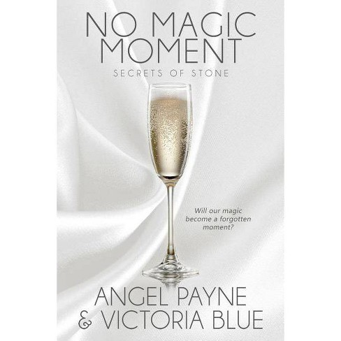 No Magic Moment - (Secrets of Stone) by  Angel Payne & Victoria Blue (Paperback) - image 1 of 1