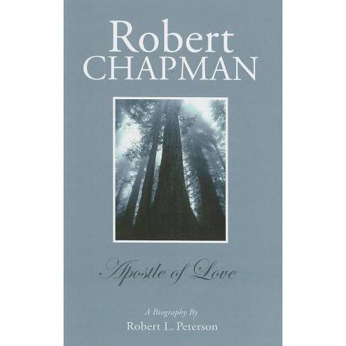 Robert Chapman - by  Robert L Peterson (Paperback) - image 1 of 1