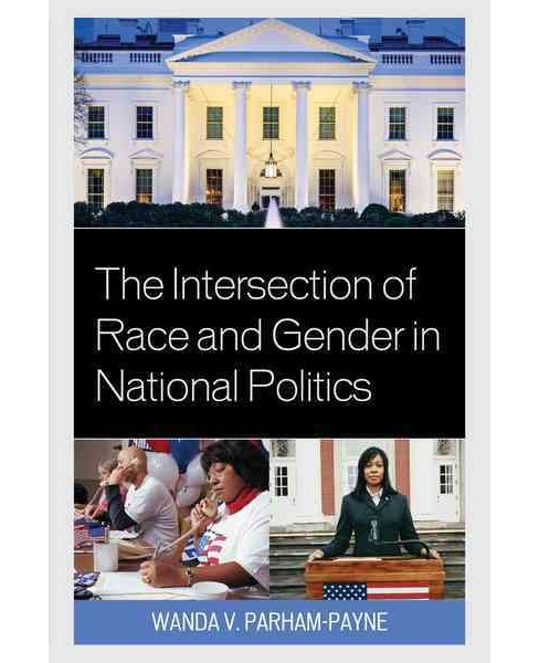 Intersection of Race and Gender in National Politics -  Reprint by Wanda V. Parham-Payne (Paperback) - image 1 of 1