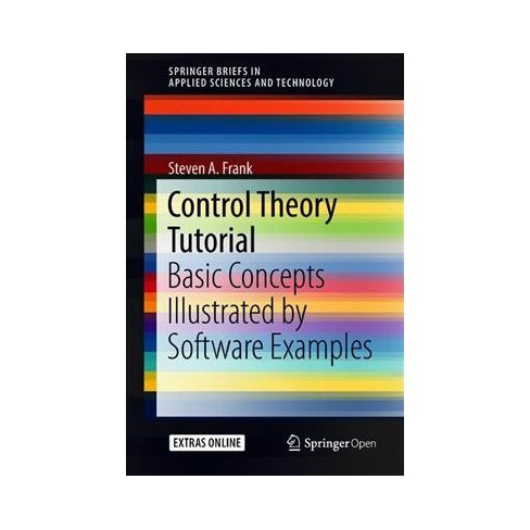 Control Theory Tutorial + Ereference : Basic Concepts Illustrated by  Software Examples - (Paperback)