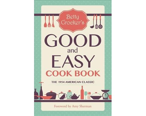 Betty Crocker's Good and Easy Cook Book -  (Paperback) - image 1 of 1