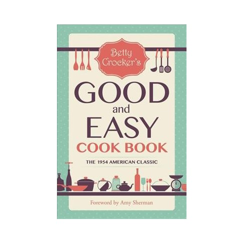 Betty Crockers Good And Easy Cook Book Paperback Target
