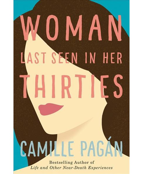 Woman Last Seen in Her Thirties -  by Camille Pagu00e1n (Hardcover) - image 1 of 1