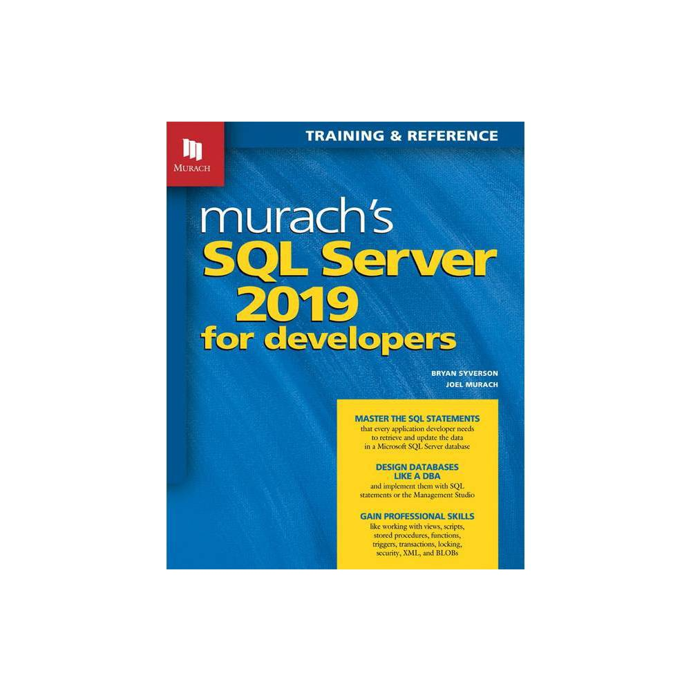 Murach S Sql Server 2019 For Developers By Joel Murach Bryan Syverson Paperback