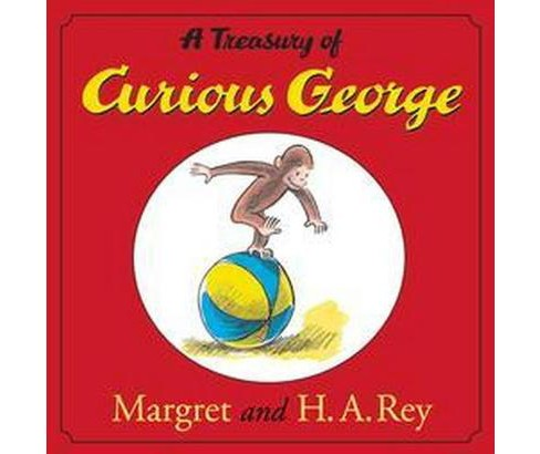 A Treasury of Curious George (Hardcover) by Margret and H.A. Rey - image 1 of 1