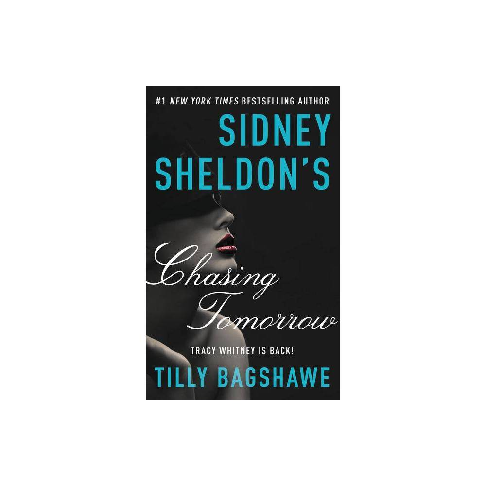 Sidney Sheldon S Chasing Tomorrow By Sidney Sheldon Tilly Bagshawe Paperback