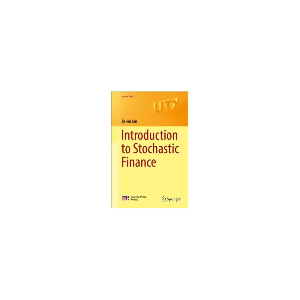 Introduction to Stochastic Finance - (Universitext) by Jia-An Yan (Paperback)