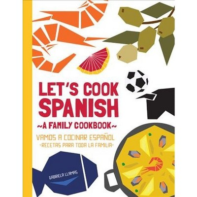 Amazing Letu0027s Cook Spanish, A Family Cookbook / Vamos A Cocinar Espanol, Recetas  Para Toda La Familia : Target