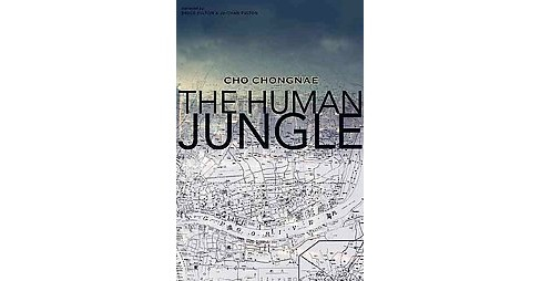 Human Jungle (Paperback) (Cho Chongnae) - image 1 of 1