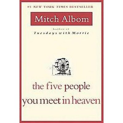 The Five People You Meet in Heaven (Reprint) (Paperback) by Mitch Albom
