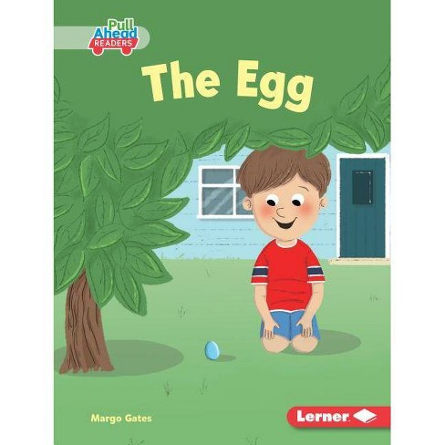 The Egg - (Seasons All Around Me (Pull Ahead Readers -- Fiction)) by  Margo Gates (Hardcover) - image 1 of 1