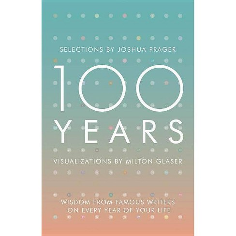 100 Years - by  Milton Glaser (Hardcover) - image 1 of 1