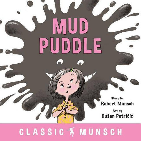 Mud Puddle - (Classic Munsch) by  Robert Munsch (Paperback) - image 1 of 1