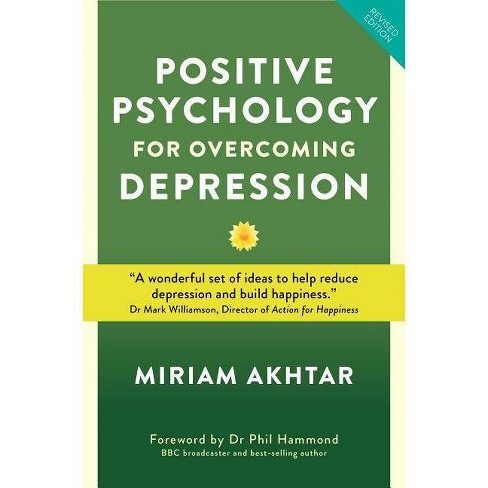 Positive Psychology for Overcoming Depression - by  Miriam Akhtar (Paperback) - image 1 of 1