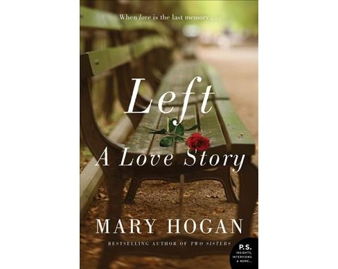 Left : A Love Story -  by Mary Hogan (Paperback) - image 1 of 1