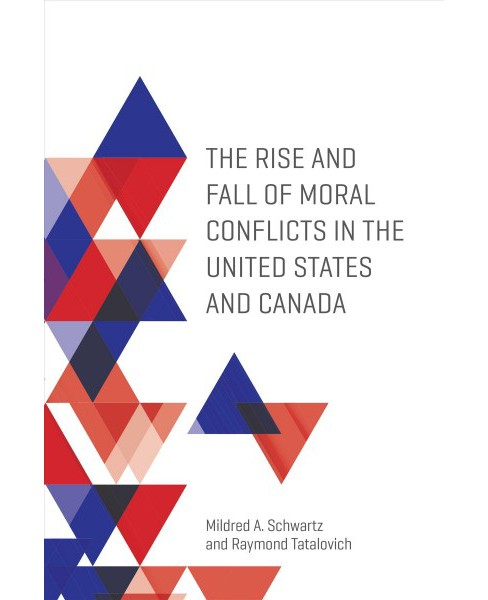 Rise and Fall of Moral Conflicts in the United States and Canada -  (Paperback) - image 1 of 1