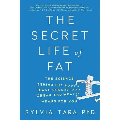 The Secret Life of Fat - by  Sylvia Tara (Paperback) - image 1 of 1