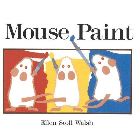 Mouse Paint - by  Ellen Stoll Walsh (Hardcover) - image 1 of 1