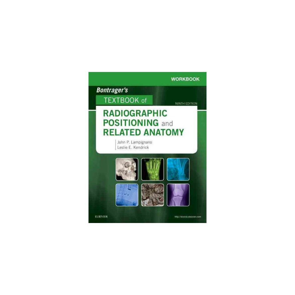 Bontrager's Textbook of Radiographic Positioning and Related Anatomy (Paperback) (John P. Lampignano &