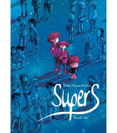 Supers 1 -  (Supers) by Fru00e9du00e9ric Maupomu00e9 (Paperback) - image 1 of 1
