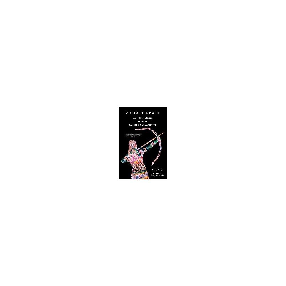 Mahabharata : A Modern Retelling (Reprint) (Paperback) (Carole Satyamurti)