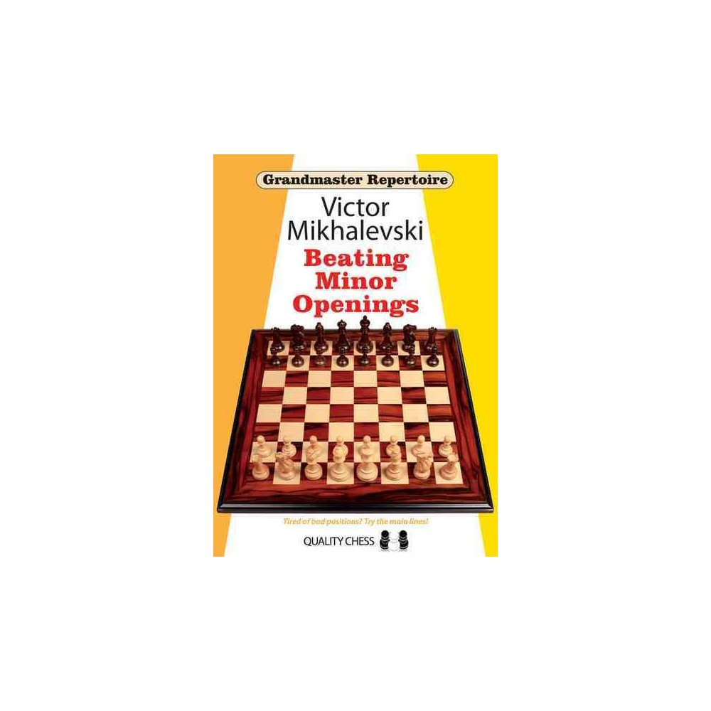 Beating Minor Openings - (Grandmaster Repertoire) by Victor Mikhalevski (Paperback)
