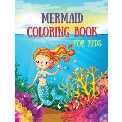 Mermaid Coloring Book For Kids - by  O Claude (Paperback)