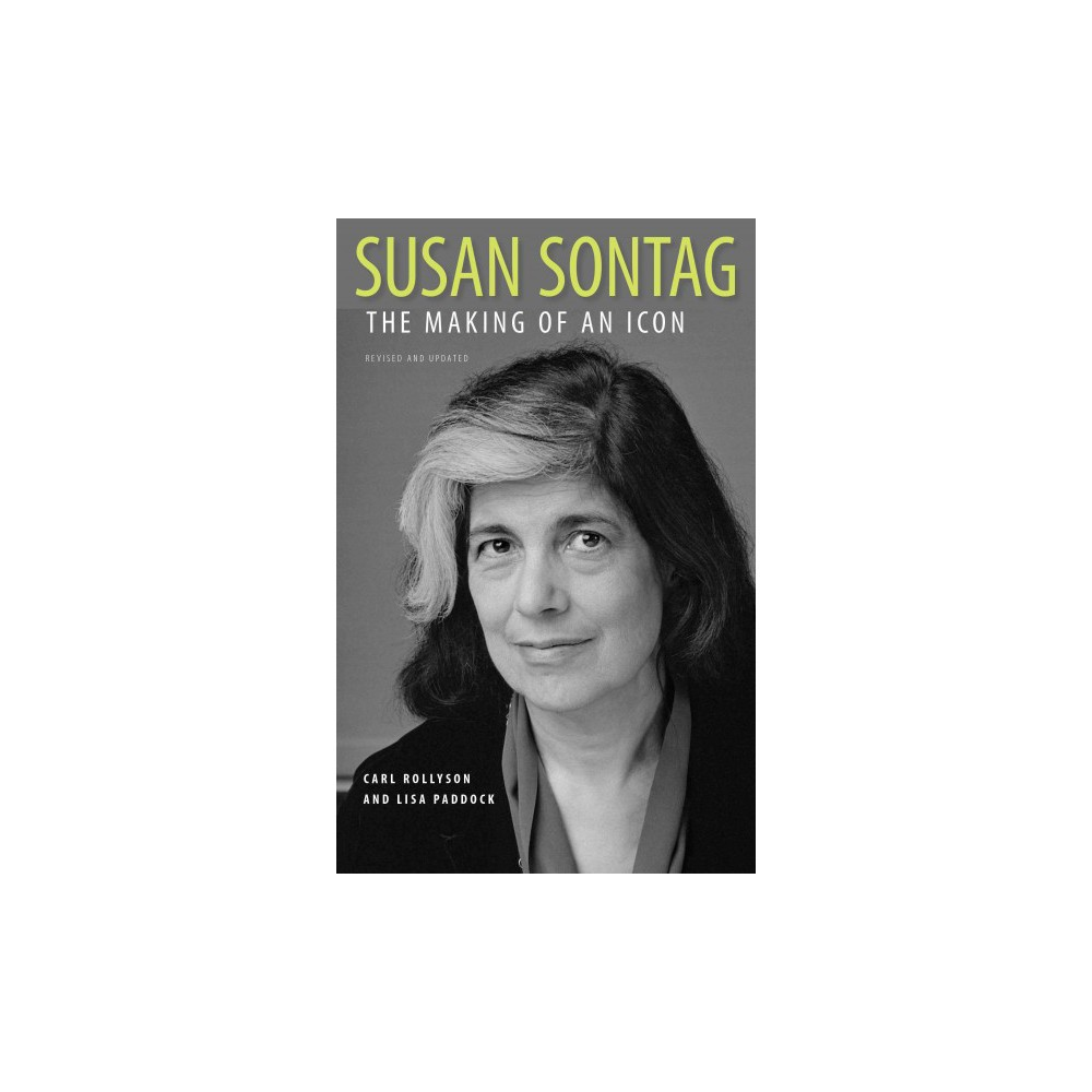 Susan Sontag : The Making of an Icon (Paperback) (Carl E. Rollyson & Lisa Paddock)