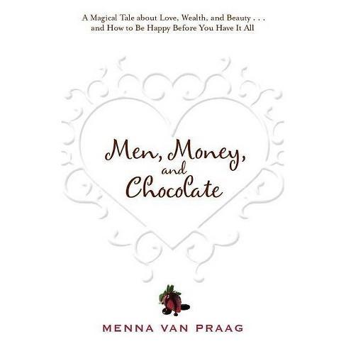 Men, Money, and Chocolate - by  Menna Van Praag (Paperback) - image 1 of 1